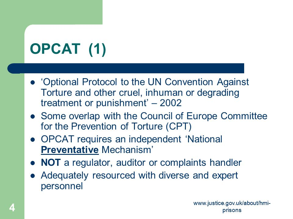 OPCAT (1) 'Optional Protocol to the UN Convention Against Torture and other cruel, inhuman or degrading treatment or punishment' – 2002.
