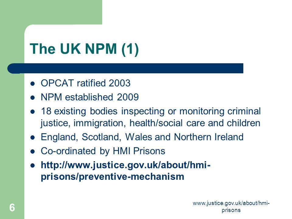 The UK NPM (1) OPCAT ratified 2003 NPM established 2009