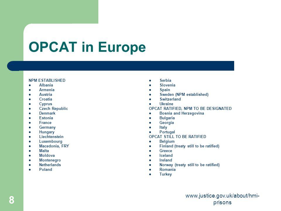 OPCAT in Europe www.justice.gov.uk/about/hmi-prisons NPM ESTABLISHED