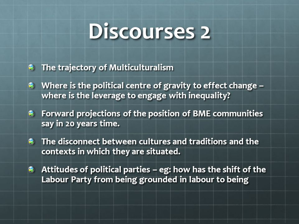 Discourses 2 The trajectory of Multiculturalism