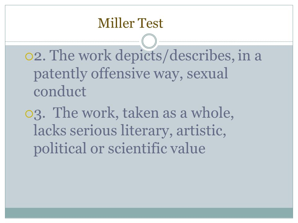 Miller Test 2. The work depicts/describes, in a patently offensive way, sexual conduct.