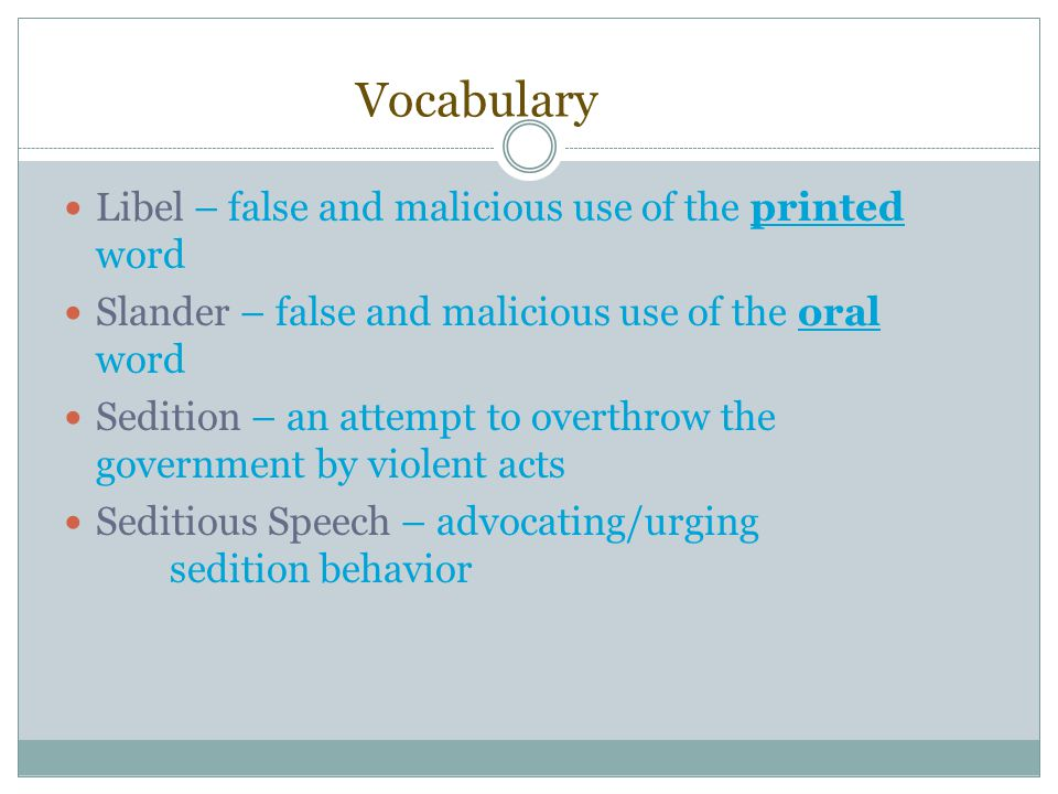 Vocabulary Libel – false and malicious use of the printed word
