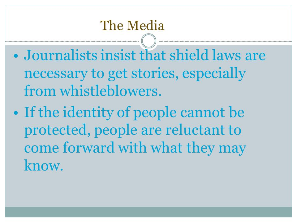 The Media Journalists insist that shield laws are necessary to get stories, especially from whistleblowers.