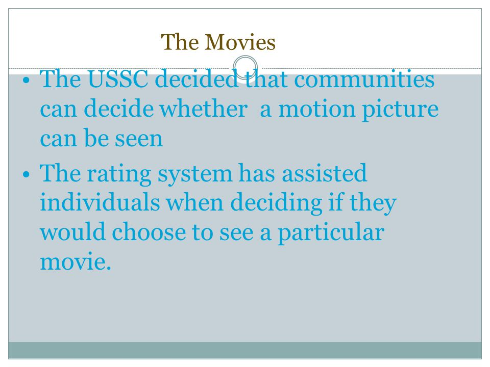 The Movies The USSC decided that communities can decide whether a motion picture can be seen.