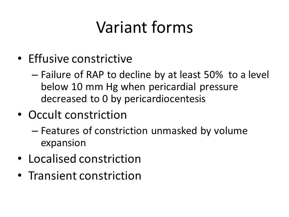 Variant forms Effusive constrictive Occult constriction