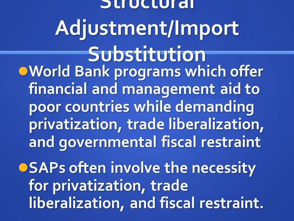 Structural Adjustment/Import Substitution