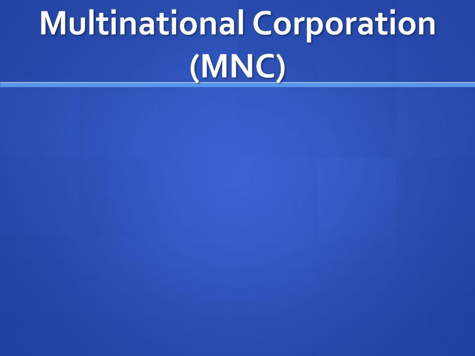 Multinational Corporation (MNC)
