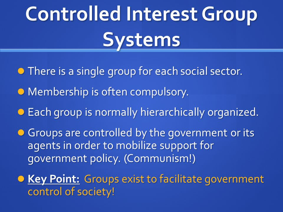 Controlled Interest Group Systems