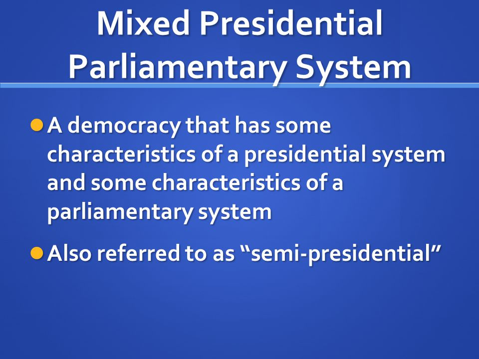 Mixed Presidential Parliamentary System