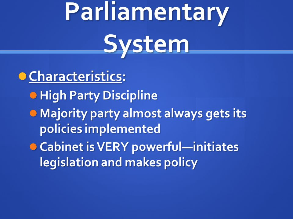 Parliamentary System Characteristics: High Party Discipline