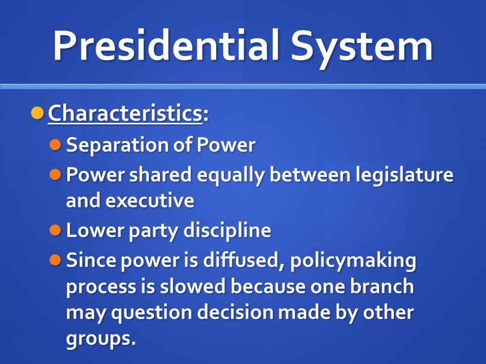 Presidential System Characteristics: Separation of Power