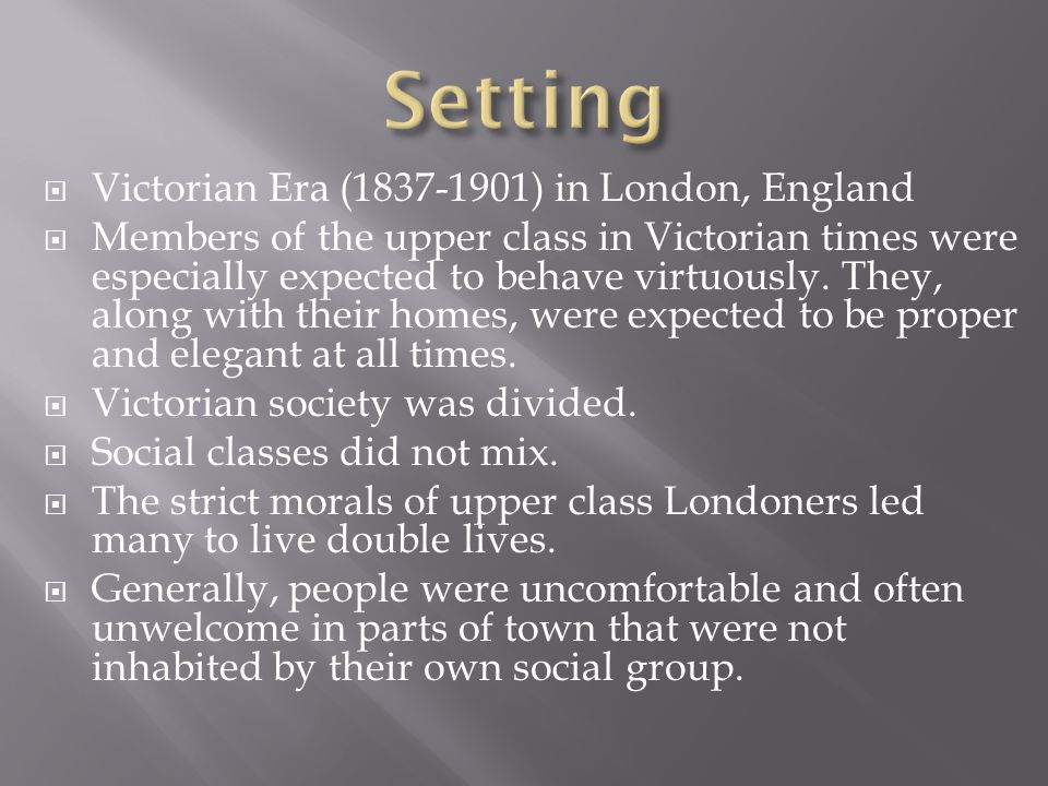 Setting Victorian Era (1837-1901) in London, England