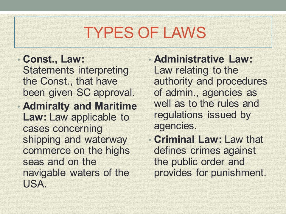 TYPES OF LAWS Const., Law: Statements interpreting the Const., that have been given SC approval.