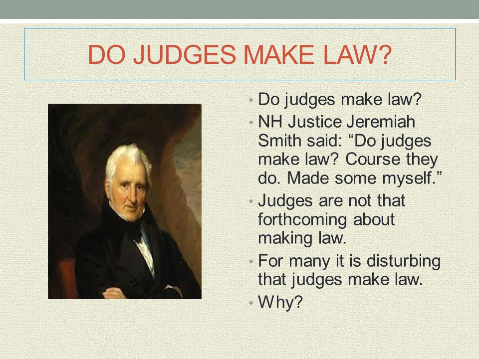 DO JUDGES MAKE LAW Do judges make law