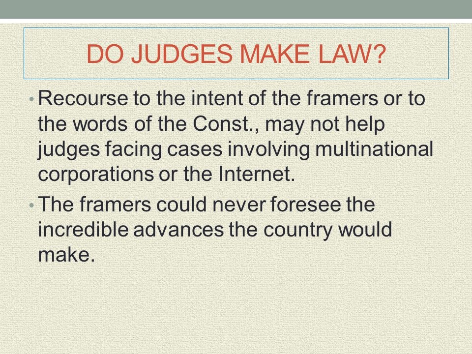 DO JUDGES MAKE LAW