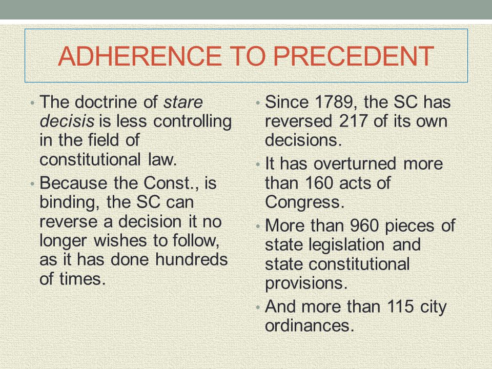 ADHERENCE TO PRECEDENT