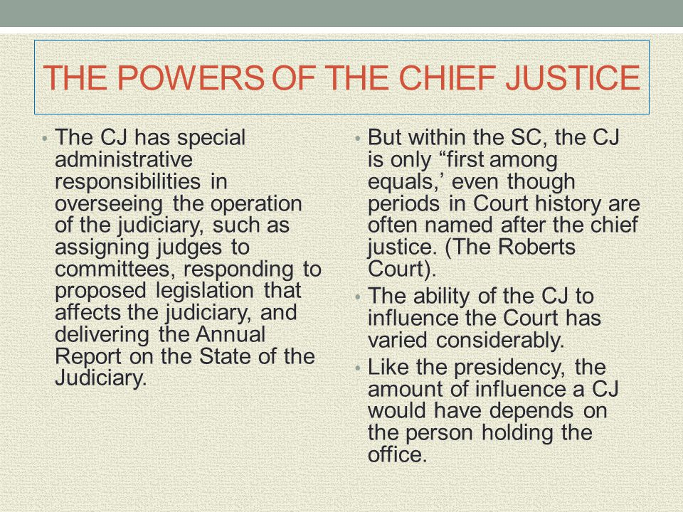 THE POWERS OF THE CHIEF JUSTICE
