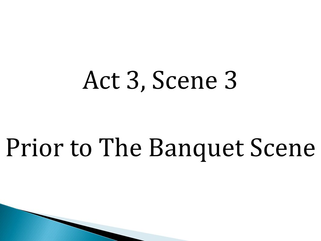 Act 3, Scene 3 Prior to The Banquet Scene