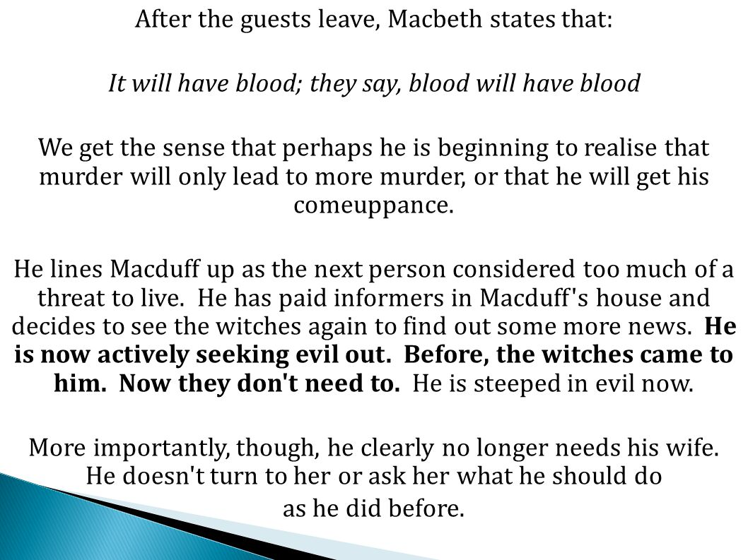 After the guests leave, Macbeth states that: