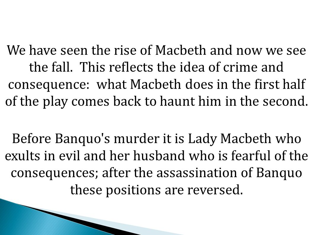 We have seen the rise of Macbeth and now we see the fall