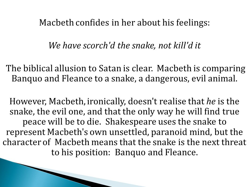 Macbeth confides in her about his feelings: