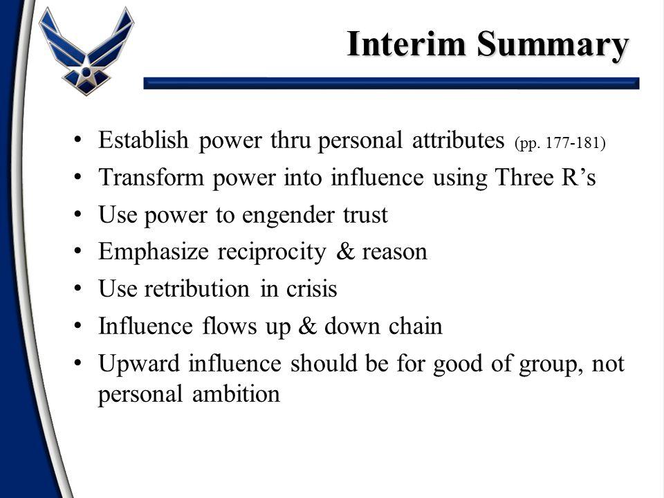 Interim Summary Establish power thru personal attributes (pp. 177-181)