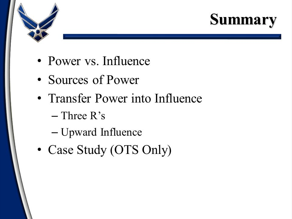Summary Power vs. Influence Sources of Power