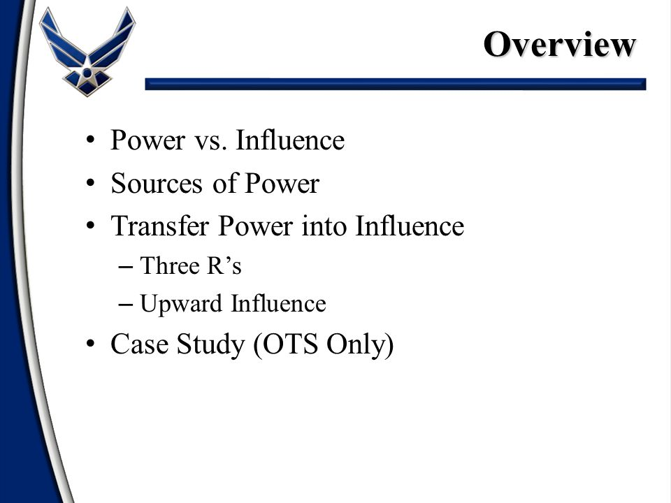 Overview Power vs. Influence Sources of Power