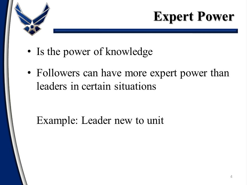 Expert Power Is the power of knowledge