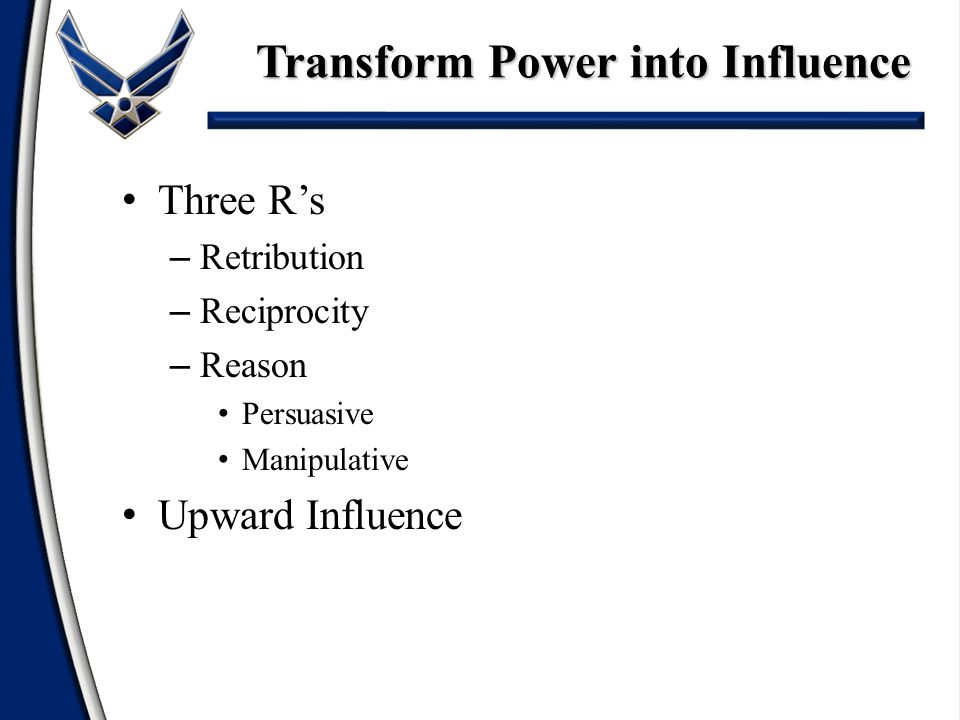Transform Power into Influence
