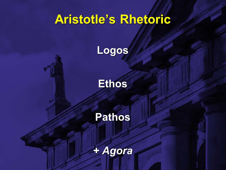 Logos Ethos Pathos + Agora