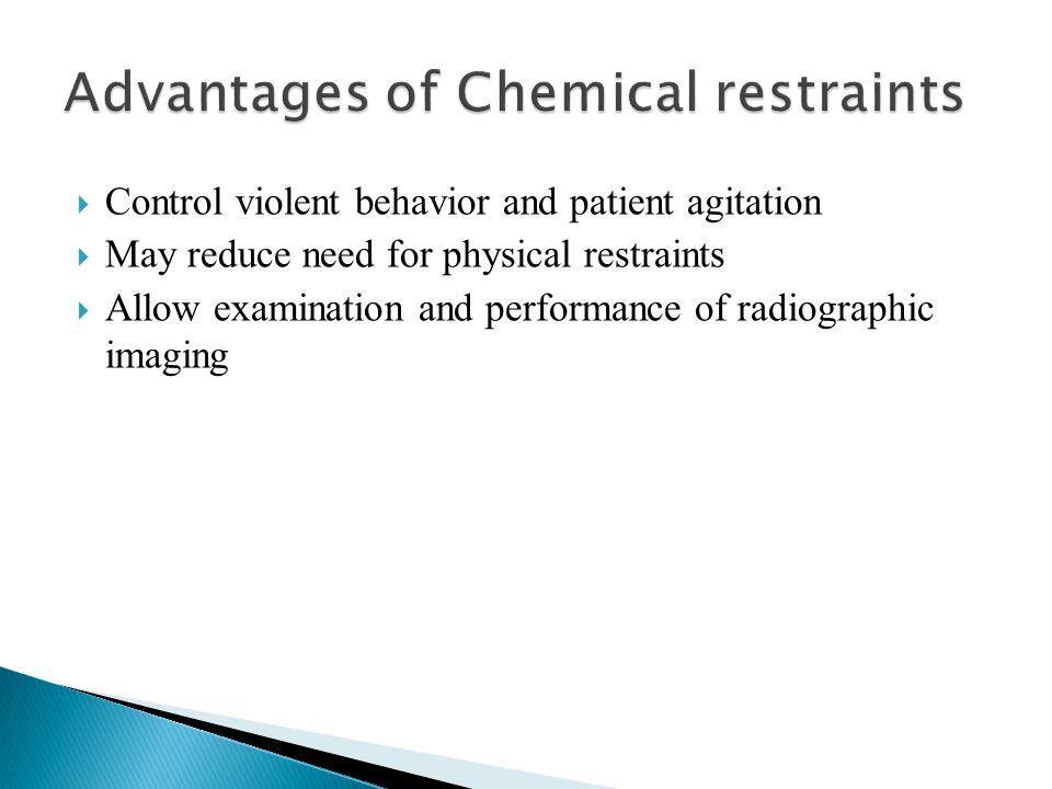 Advantages of Chemical restraints