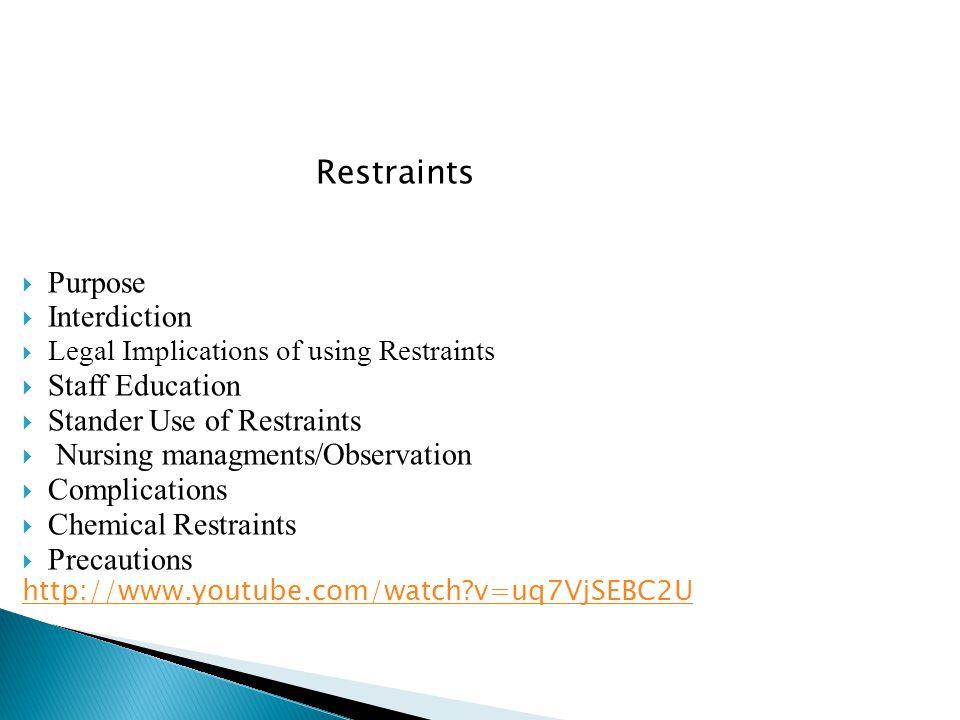 Restraints Purpose Interdiction Staff Education