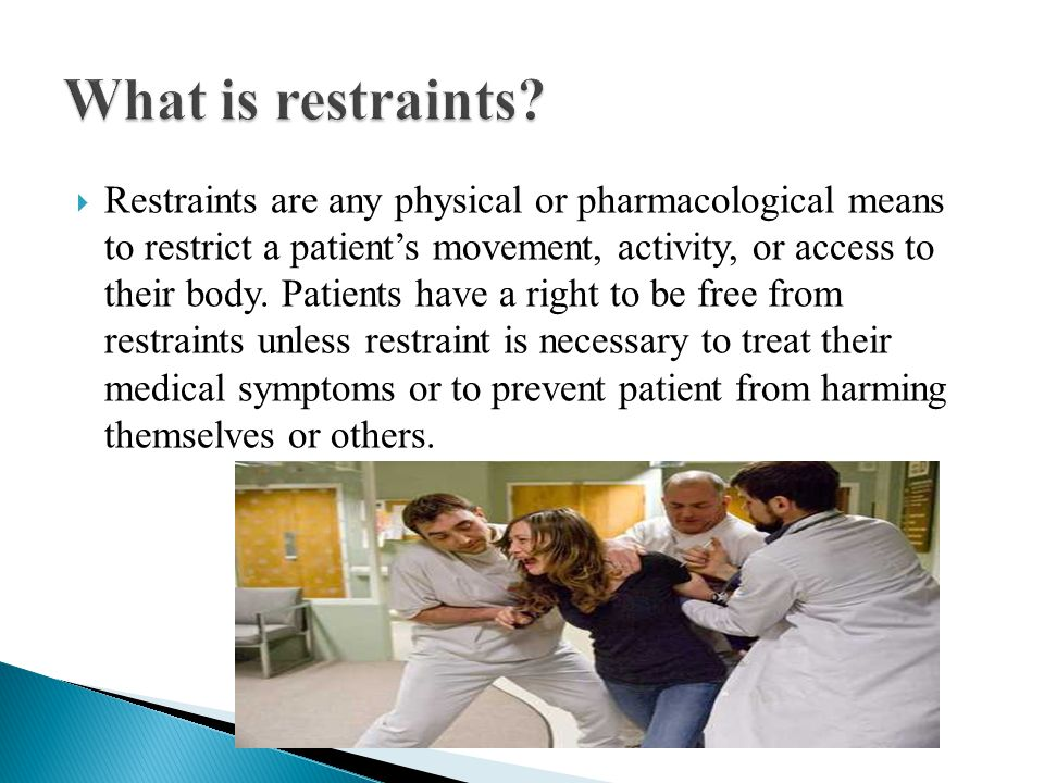 What is restraints