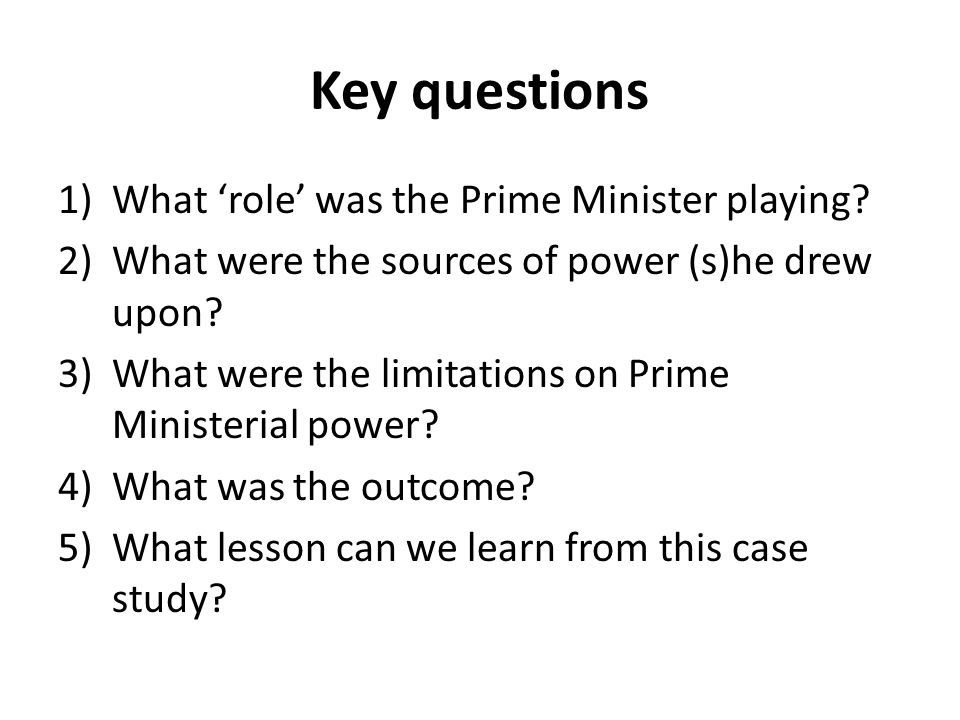 Key questions What 'role' was the Prime Minister playing