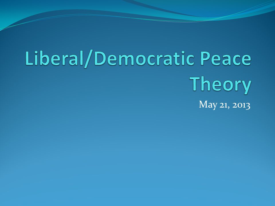 Liberal/Democratic Peace Theory