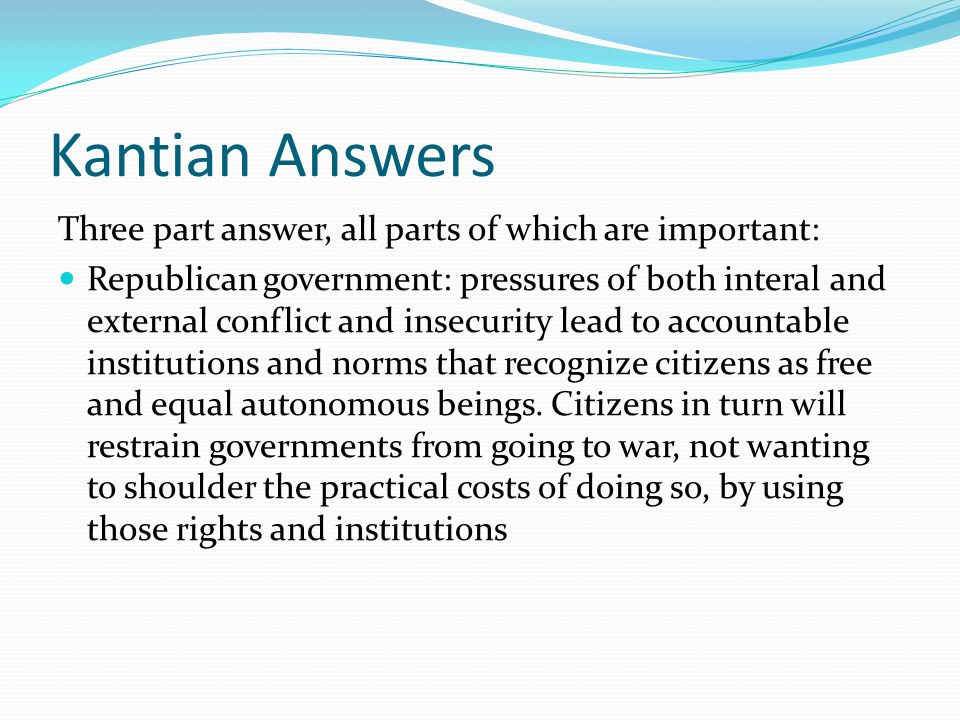 Kantian Answers Three part answer, all parts of which are important: