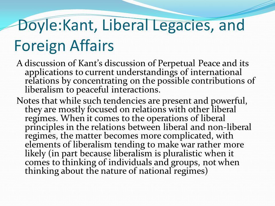 Doyle:Kant, Liberal Legacies, and Foreign Affairs