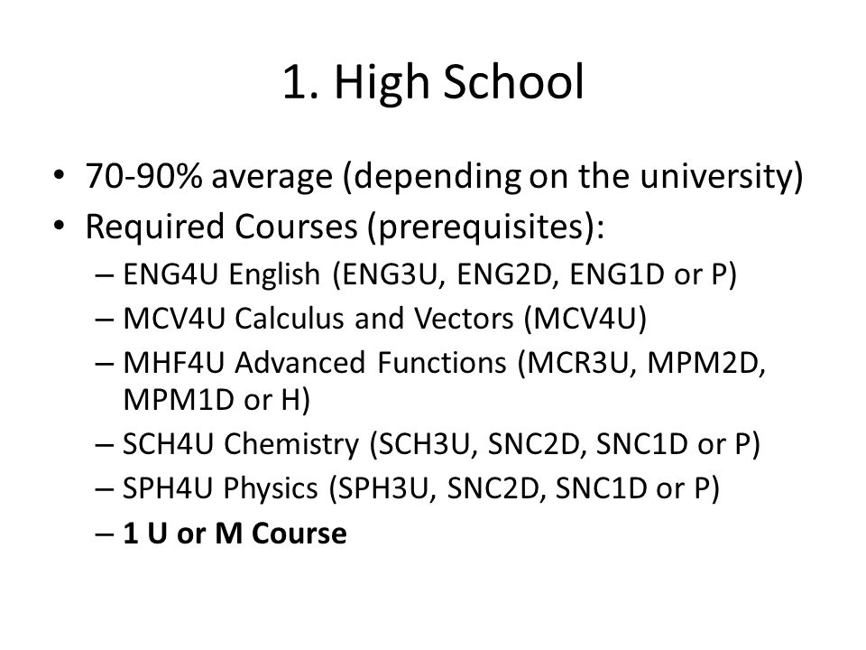 1. High School 70-90% average (depending on the university)