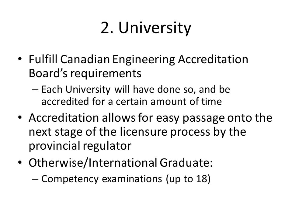 2. University Fulfill Canadian Engineering Accreditation Board's requirements.
