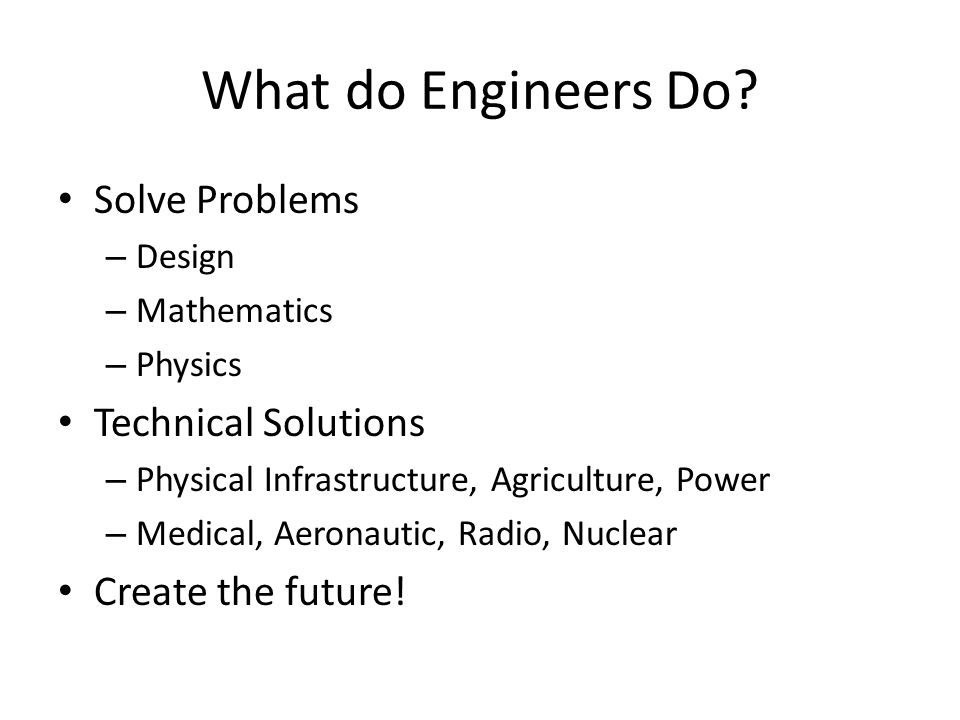 What do Engineers Do Solve Problems Technical Solutions