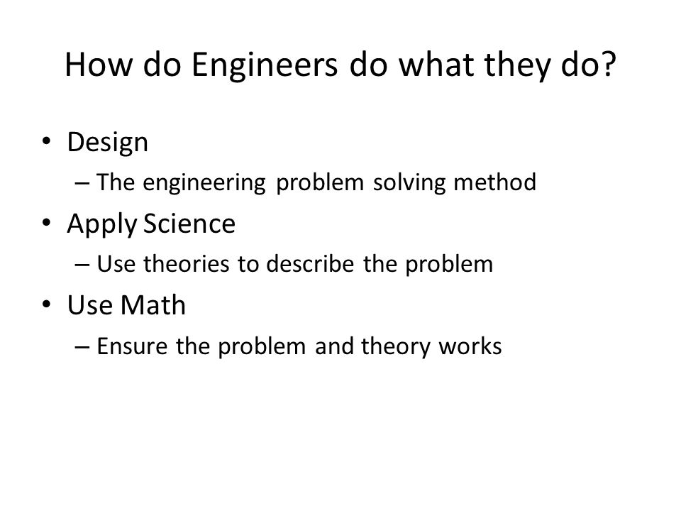 How do Engineers do what they do