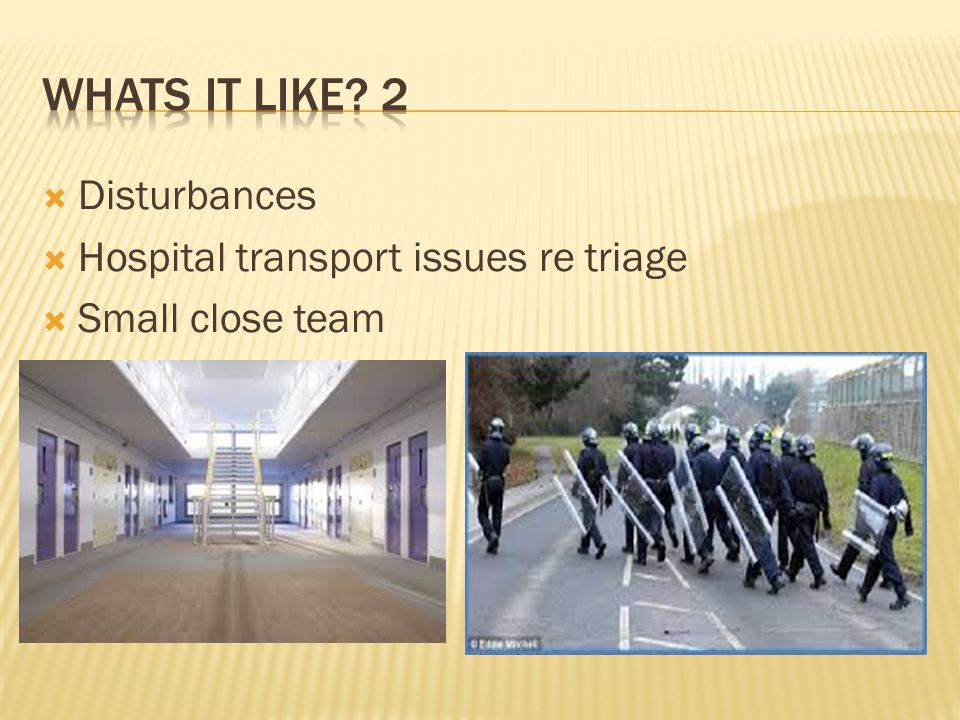 Whats It like 2 Disturbances Hospital transport issues re triage