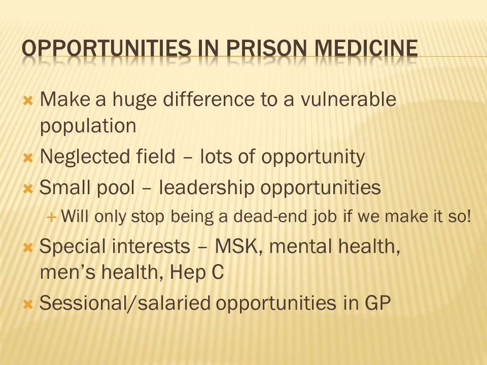 Opportunities in prison medicine