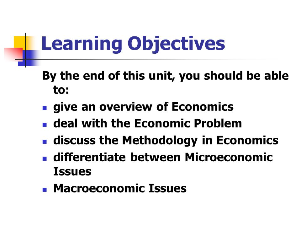 Learning Objectives By the end of this unit, you should be able to: