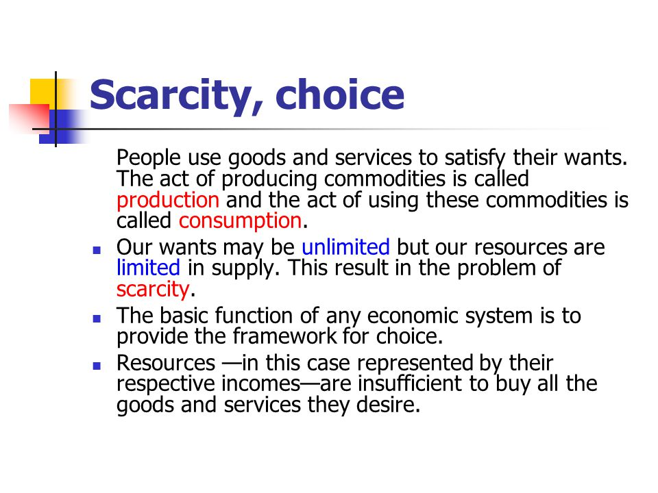 Scarcity, choice