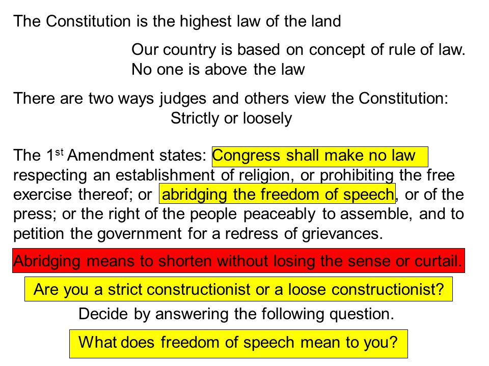 The Constitution is the highest law of the land