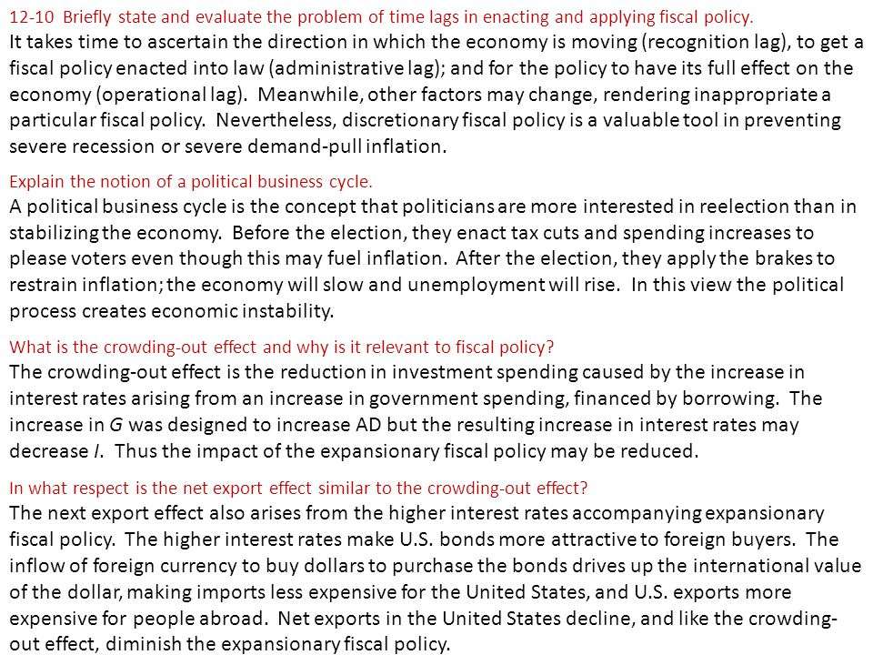 12‑10 Briefly state and evaluate the problem of time lags in enacting and applying fiscal policy.
