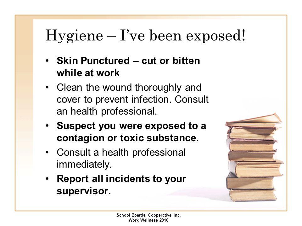 Hygiene – I've been exposed!