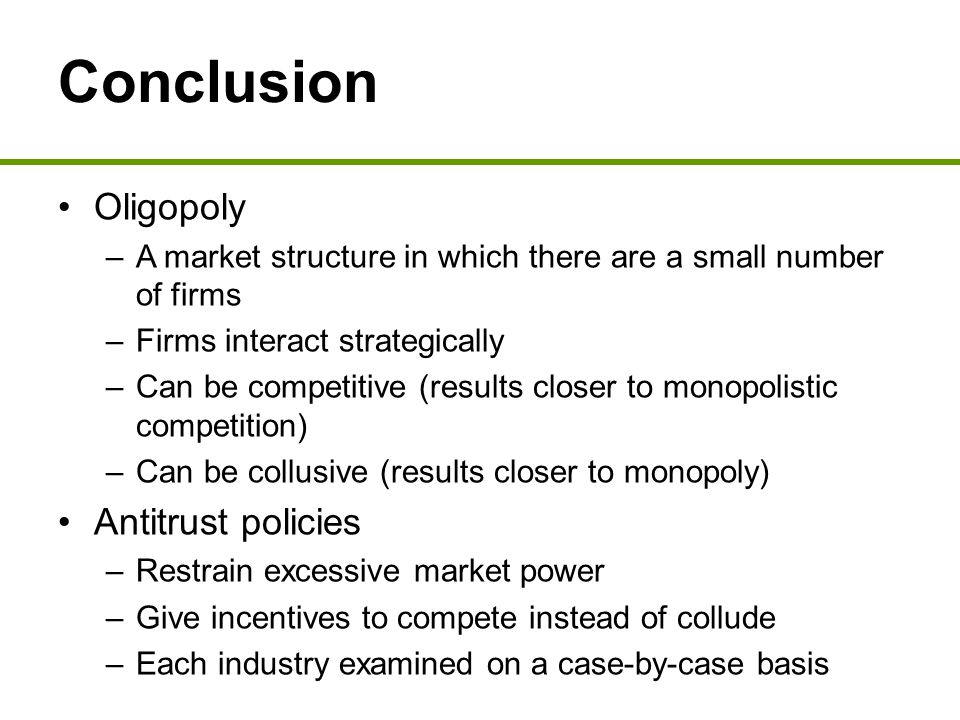 Conclusion Oligopoly Antitrust policies